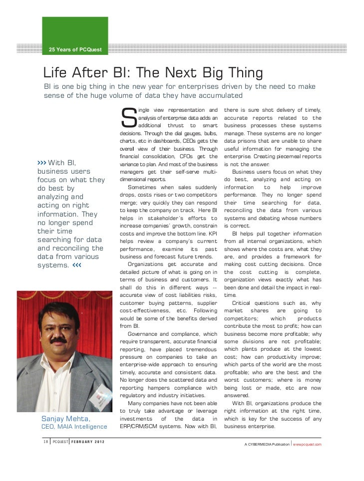 25 Years of PCQuest Life After BI: The Next Big Thing BI is one big thing in the new year for enterprises driven by the ne...