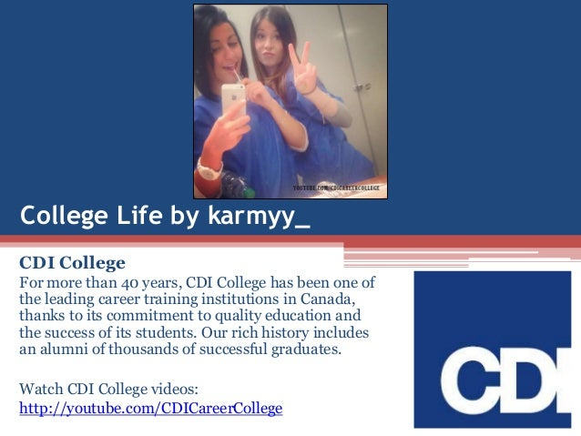 College Life by karmyy_ CDI College For more than 40 years, CDI College has been one of the leading career training instit...