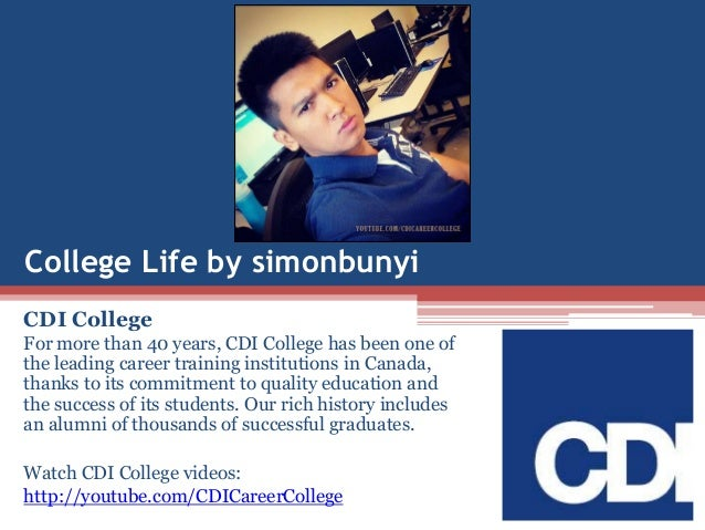 College Life by simonbunyi CDI College For more than 40 years, CDI College has been one of the leading career training ins...