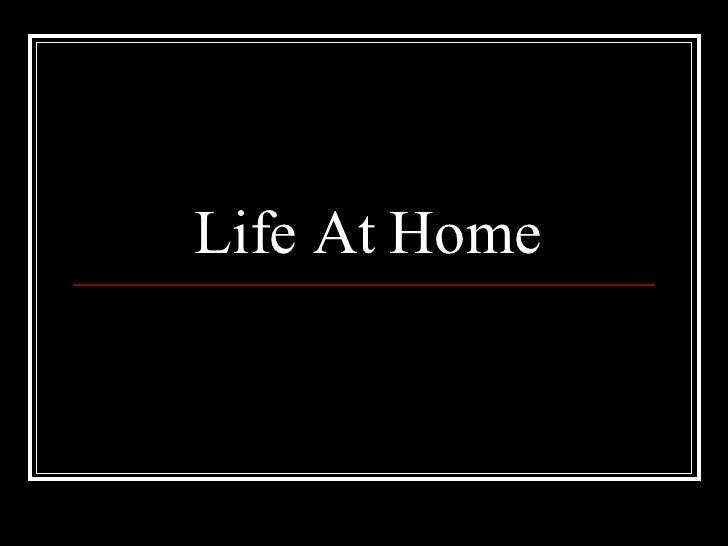 Life At Home