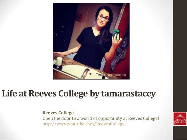 Life at Reeves College by tamarastacey Reeves College Open the door to a world of opportunity at Reeves College! http://ww...