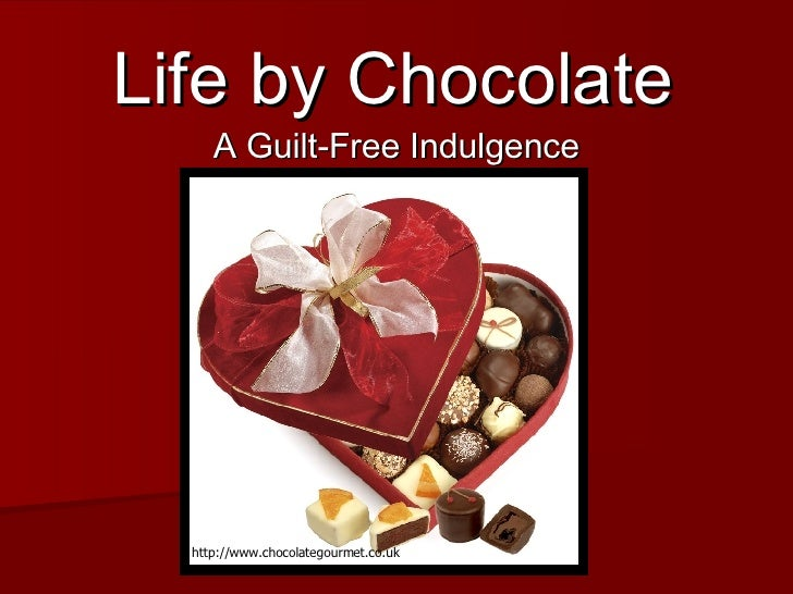 Life by Chocolate A Guilt-Free Indulgence http://www.chocolategourmet.co.uk