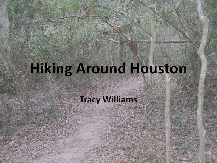 Hiking Around Houston<br />Tracy Williams<br />