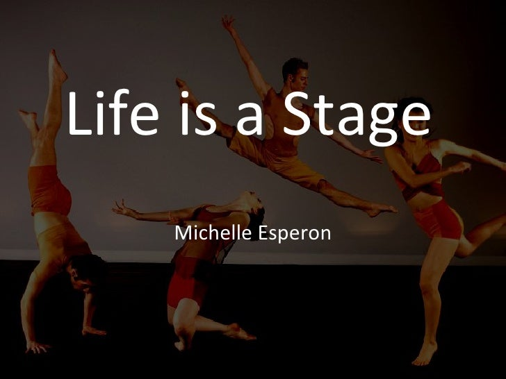 Life is a Stage Michelle Esperon