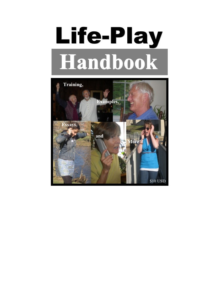 Life-PlayHan d b ookTraining,            Examples,Essays,            and                        More!                     ...