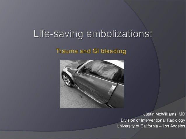 Justin McWilliams, MD Division of Interventional RadiologyUniversity of California – Los Angeles