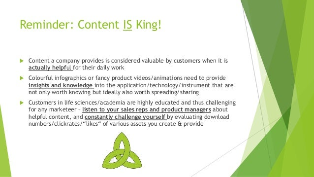 Reminder: Content IS King! u Content a company provides is considered valuable by customers when it is actually helpful fo...
