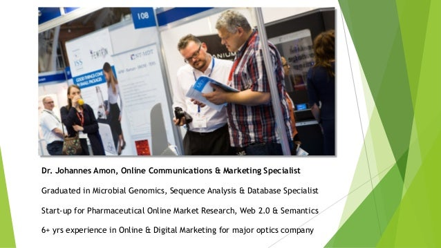 Dr. Johannes Amon, Online Communications & Marketing Specialist Graduated in Microbial Genomics, Sequence Analysis & Datab...