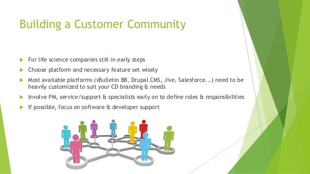 Building a Customer Community u For life science companies still in early steps u Choose platform and necessary feature se...