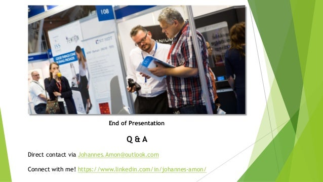 End of Presentation Q & A Direct contact via Johannes.Amon@outlook.com Connect with me! https://www.linkedin.com/in/johann...