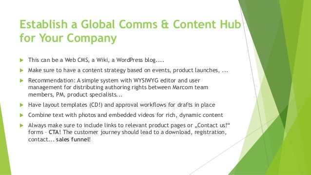 Establish a Global Comms & Content Hub for Your Company u This can be a Web CMS, a Wiki, a WordPress blog.... u Make sure ...