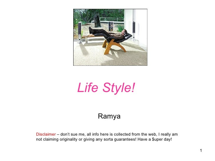 Life Style! Ramya Disclaimer  – don't sue me, all info here is collected from the web, I really am not claiming originalit...
