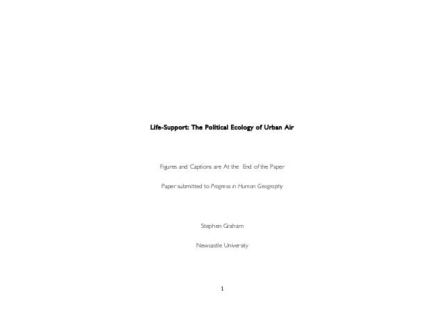 1	    Life-Support: The Political Ecology of Urban Air Figures and Captions are At the End of the Paper Paper submitted to...