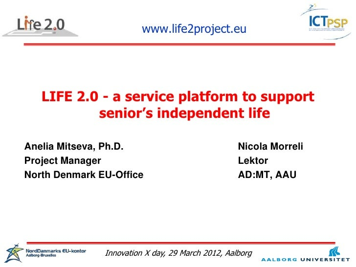 www.life2project.eu   LIFE 2.0 - a service platform to support           senior's independent lifeAnelia Mitseva, Ph.D.   ...