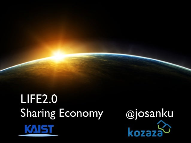 @josanku LIFE2.0 Sharing Economy