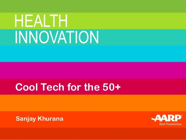 HEALTH INNOVATION Sanjay Khurana Cool Tech for the 50+