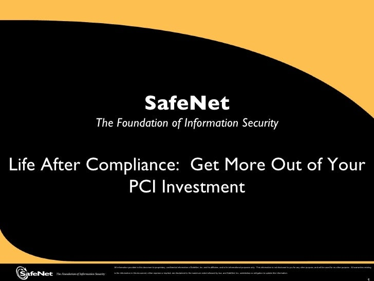 SafeNet The Foundation of Information Security Life After Compliance:  Get More Out of Your PCI Investment