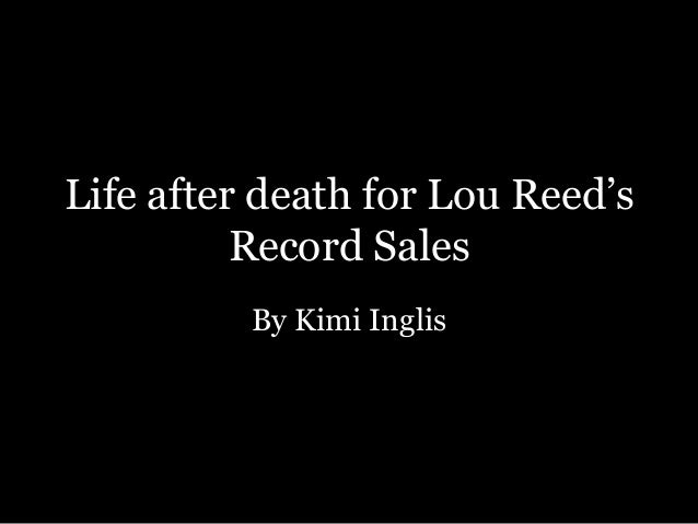 Life after death for Lou Reed's Record Sales By Kimi Inglis