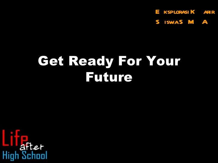 Get Ready For Your Future Eksplorasi Karir Siswa SMA