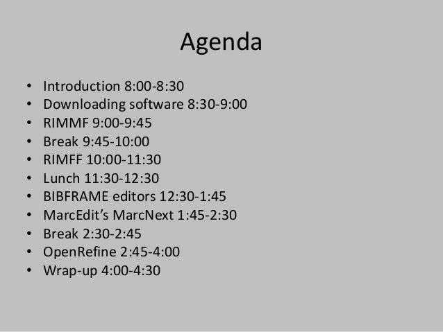 Agenda • Introduction 8:00-8:30 • Downloading software 8:30-9:00 • RIMMF 9:00-9:45 • Break 9:45-10:00 • RIMFF 10:00-11:30 ...