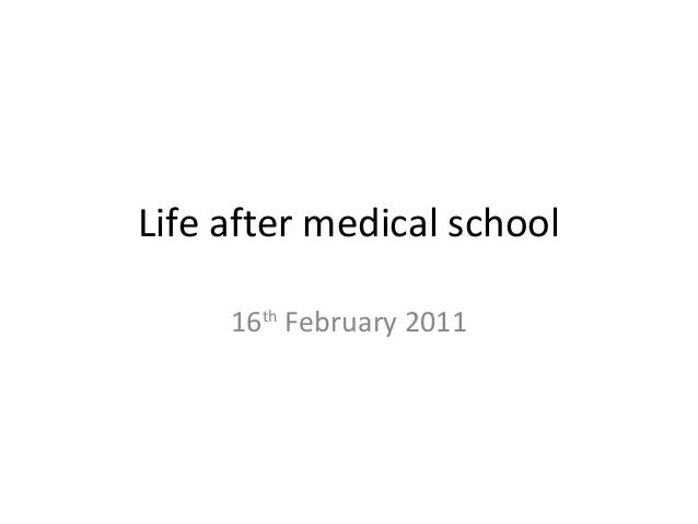 Life after medical school 16th February 2011