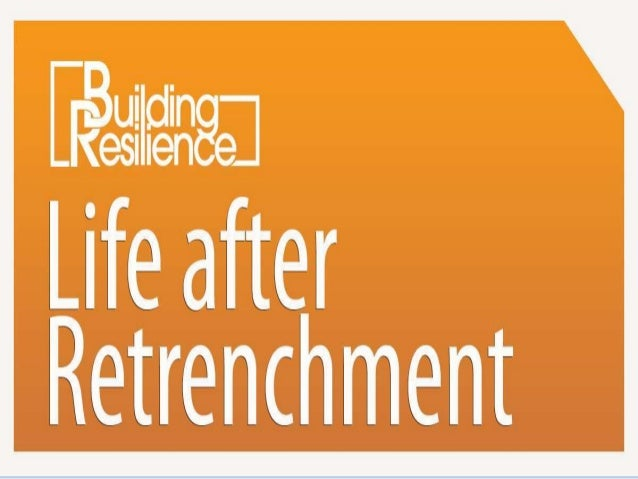 Retrenchment is not undertaken lightly… Organisations do not lightly contemplate retrenchments for reasons of cost, disrup...