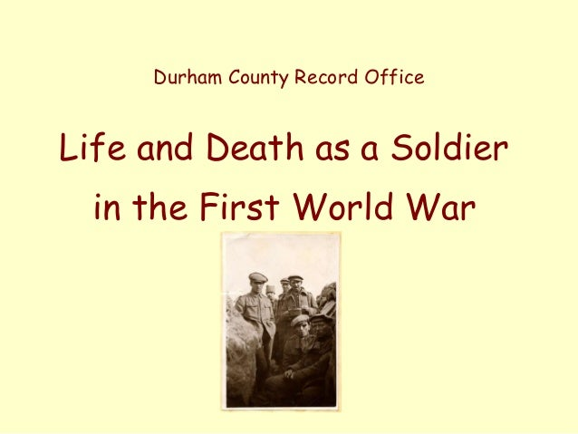 Durham County Record Office  Life and Death as a Soldier  in the First World War