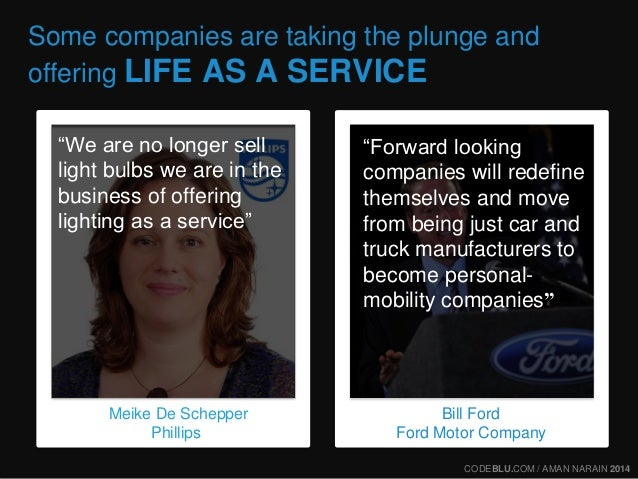"""Some companies are taking the plunge and  offering LIFE AS A SERVICE  """"Forward looking  companies will redefine  themselve..."""