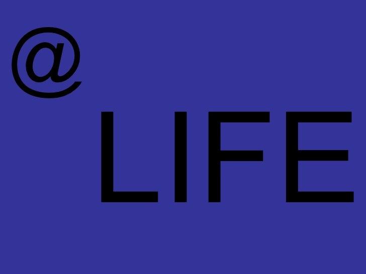 LIFE @