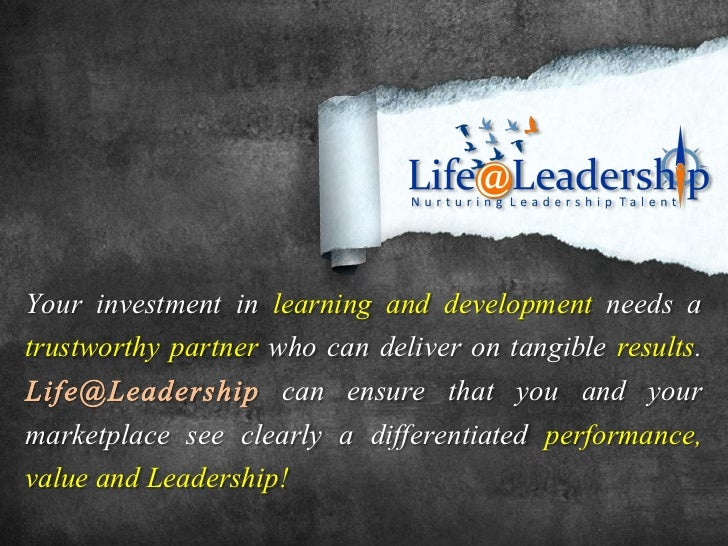 Your investment in learning and development needs atrustworthy partner who can deliver on tangible results.               ...