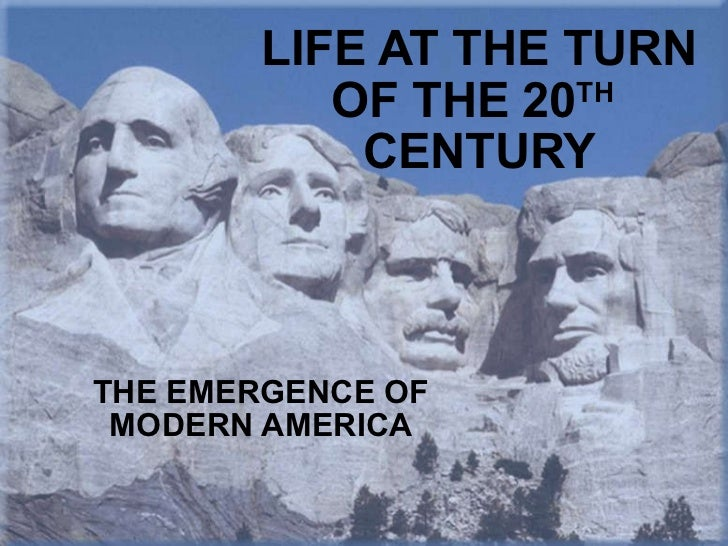 LIFE AT THE TURN OF THE 20 TH   CENTURY THE EMERGENCE OF MODERN AMERICA