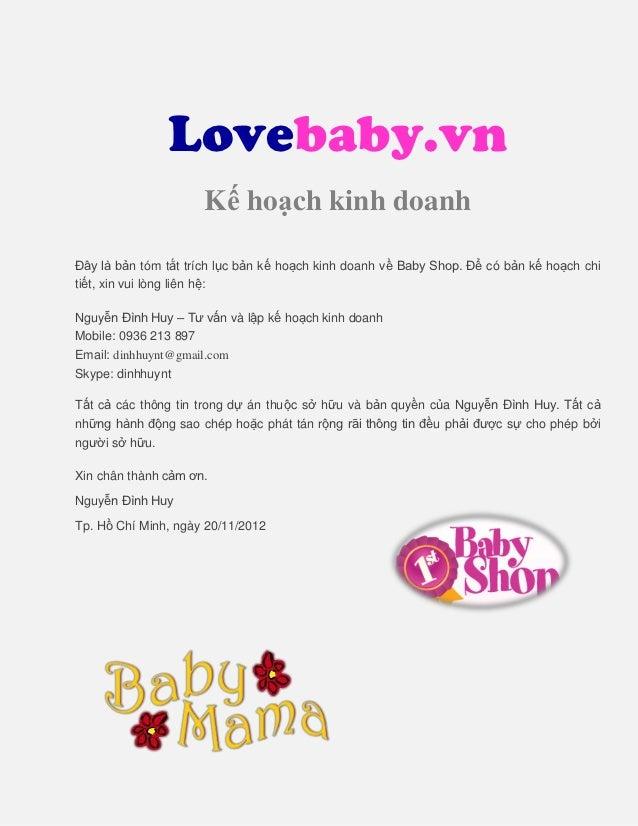 Lovebaby.vn                     Kế hoạch kinh doanhĐây là bản tóm tắt trích lục bản kế hoạch kinh doanh về Baby Shop. Để c...
