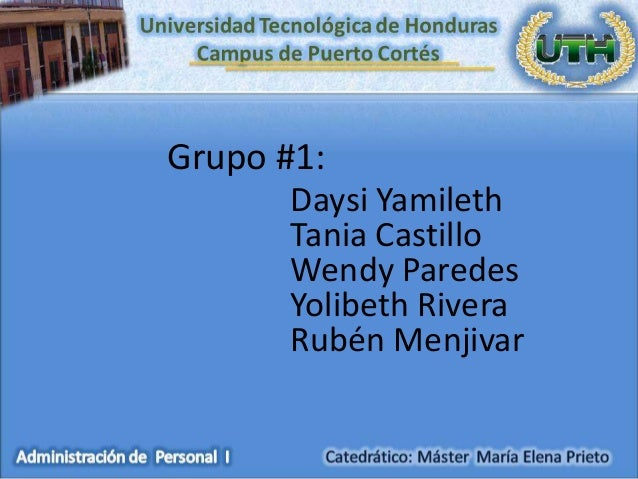 Grupo #1:       Daysi Yamileth       Tania Castillo       Wendy Paredes       Yolibeth Rivera       Rubén Menjivar