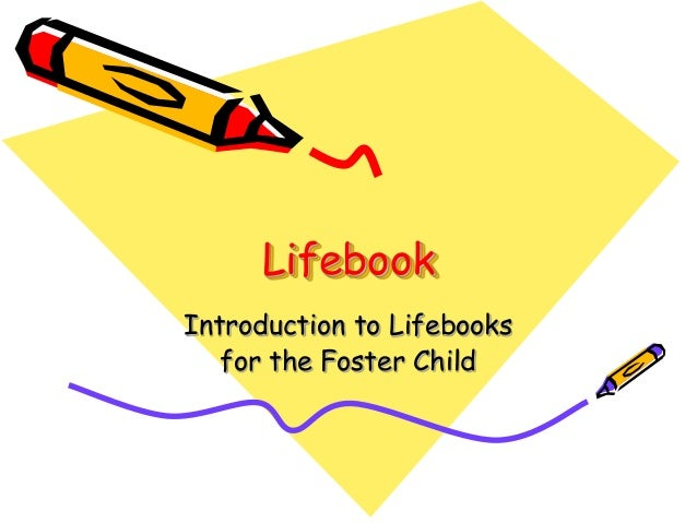 Lifebook Introduction to Lifebooks for the Foster Child