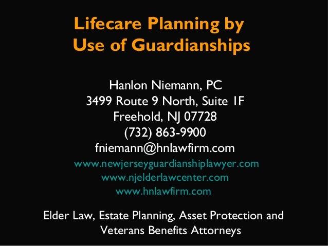 Hanlon Niemann, PC 3499 Route 9 North, Suite 1F Freehold, NJ 07728 (732) 863-9900 fniemann@hnlawfirm.com www.newjerseyguar...