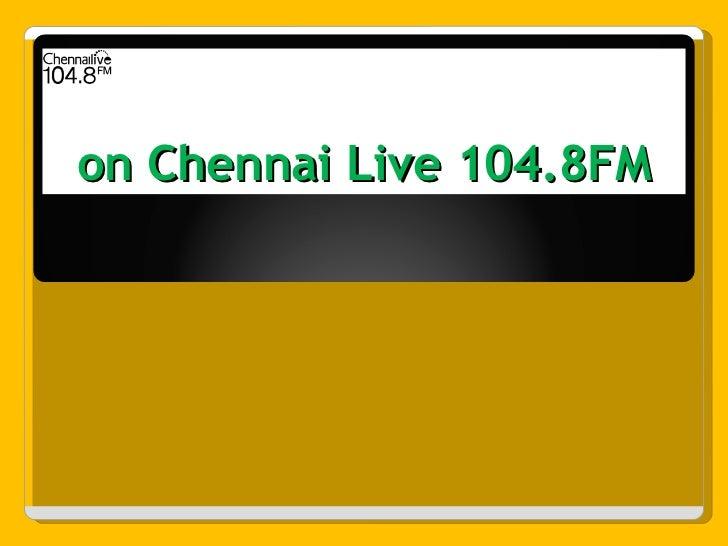 on Chennai Live 104.8FM