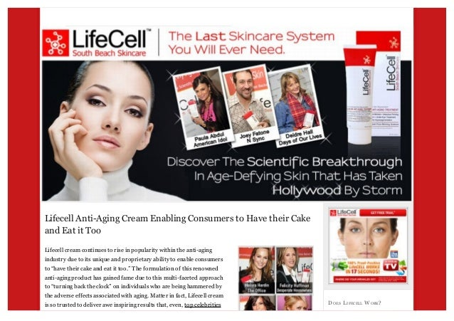 Lifecell Anti-Aging Cream Enabling Consumers to Have their Cake and Eat it Too Lifecell cream continues to rise in popular...