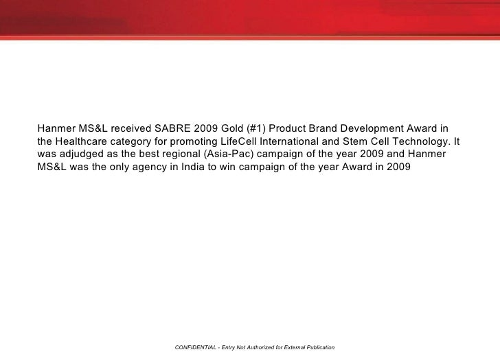 Hanmer MS&L received SABRE 2009 Gold (#1) Product Brand Development Award in the Healthcare category for promoting LifeCel...
