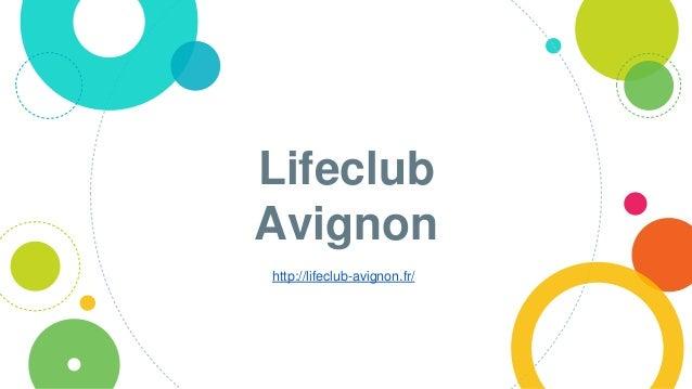 Lifeclub Avignon http://lifeclub-avignon.fr/