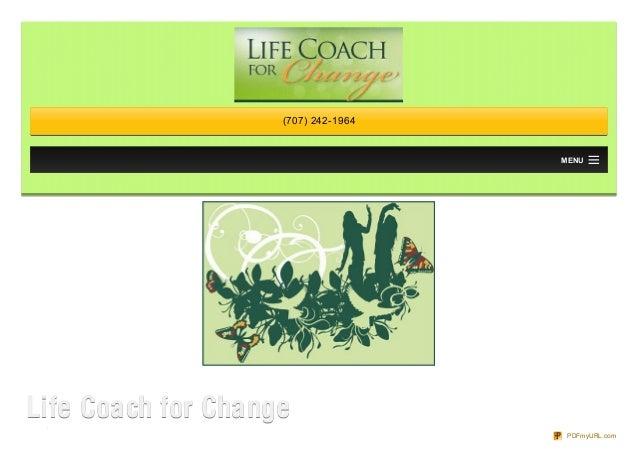 (707) 242-1964  MENU  Life Coach for Change PDFmyURL.com