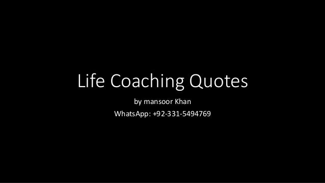 Life Coaching Quotes by mansoor Khan WhatsApp: +92-331-5494769