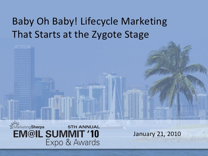 Baby Oh Baby! Lifecycle Marketing That Starts at the Zygote Stage January 21, 2010