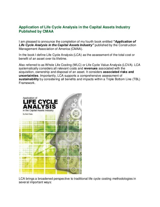 Application of Life Cycle Analysis in the Capital Assets Industry Published by CMAA I am pleased to announce the completio...