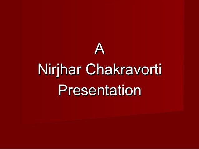 AA Nirjhar ChakravortiNirjhar Chakravorti PresentationPresentation