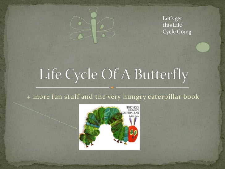 Let's get                                         this Life                                         Cycle Going+ more fun ...