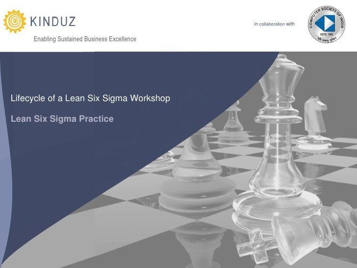 in collaboration with        Enabling Sustained Business Excellence     Lifecycle of a Lean Six Sigma Workshop  Lean Six S...