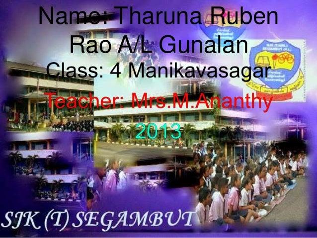Name: Tharuna Ruben  Rao A/L Gunalan