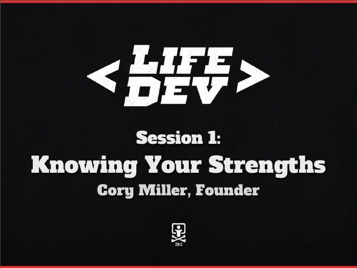 Session 1:Knowing Your Strengths    Cory Miller, Founder