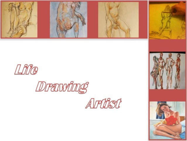 Life drawing artist are those who sketch naked human anatomy in various position. They are very skilled artist who can eas...