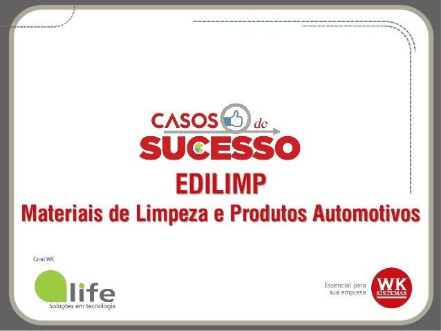 EDILIMP Materiais de Limpeza e Produtos Automotivos Canal WK: